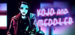 Void.and.Meddler.Episode.1-POSTMORTEM