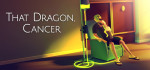 That.Dragon.Cancer.PROPER-PLAZA