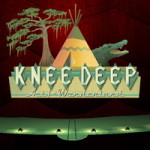 Knee.Deep.Act.3-POSTMORTEM