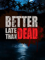 Better.Late.Than.DEAD-PLAZA