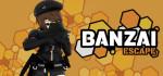 Banzai.Escape-PLAZA