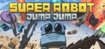 Super.Robot.Jump.Jump-POSTMORTEM