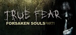 True.Fear.Forsaken.Souls.Part.1-PLAZA