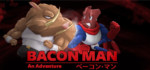 Bacon.Man.An.Adventure-CODEX