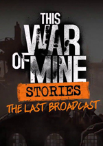 This.War.of.Mine.Stories.The.Last.Broadcast-CODEX