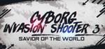 Cyborg.Invasion.Shooter.3.Savior.Of.The.World-SKIDROW
