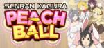 SENRAN_KAGURA_Peach_Ball-HOODLUM