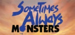 Sometimes.Always.Monsters-PLAZA
