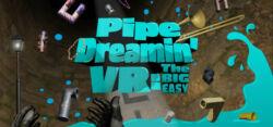 Pipe.Dreamin.VR.The.Big.Easy.VR-VREX